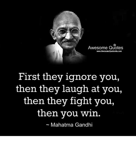 Gandhi Memes - awesome quotes wwwawesomequotes4ucom first they ignore you