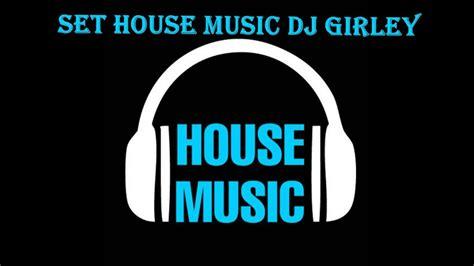 house music utube house music dj girley youtube