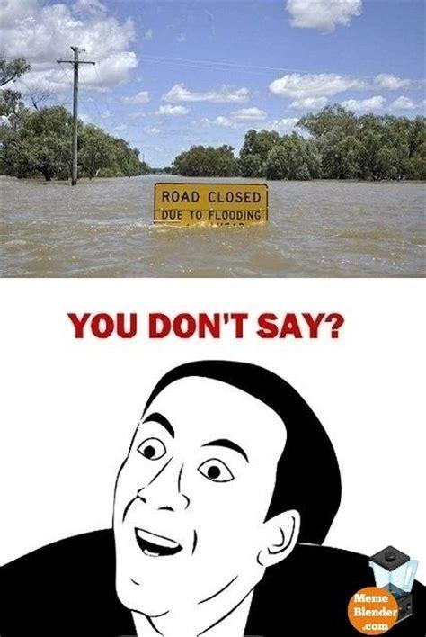 You Don T Say Meme - you don t say meme road closed lol pinterest we
