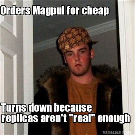 Cheap Meme - meme creator orders magpul for cheap turns down because