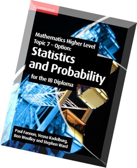 Mathematics For The Ib Diploma Higher Level Statistics And Probabilit mathematics higher level for the ib diploma