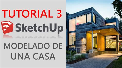 tutorial for sketchup 2016 tutorial 3 sketchup 2016 modelado de casa moderna youtube
