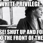 Rosa Parks Meme - rosa parks meme generator imgflip