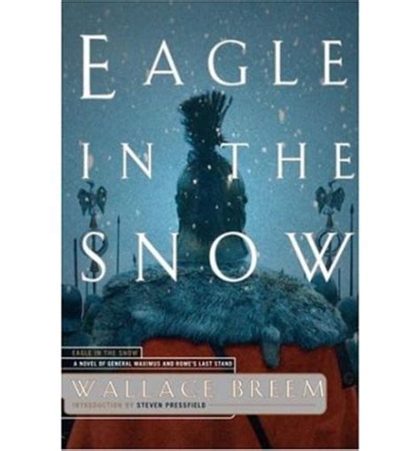 an eagle in the snow books eagle in the snow a novel of general maximus and rome s