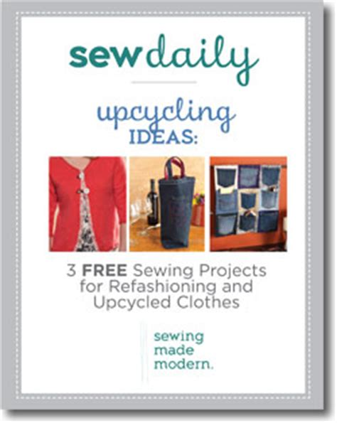 upcycling sewing ideas free sewing projects for upcycling sew daily