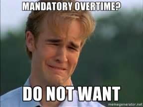 Do Not Want Meme - mandatory overtime do not want do not want meme generator