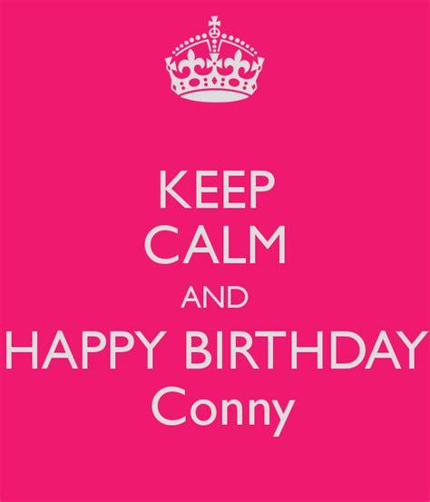 imagenes de keep calm and happy birthday to me keep calm and happy birthday conny poster ralph keep