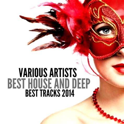 best deep house artists various artists best house and deep best tracks 2014 2014 avaxhome