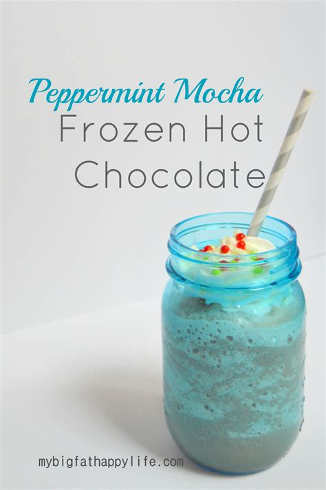 frozen hot chocolate new orleans peppermint mocha frozen hot chocolate my big fat happy life