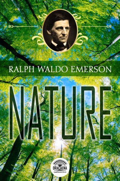 Ralph Waldo Emerson Essay Nature Summary by Essays By Ralph Waldo Emerson Nature By Ralph Waldo Emerson Nook Book Ebook Barnes Noble 174