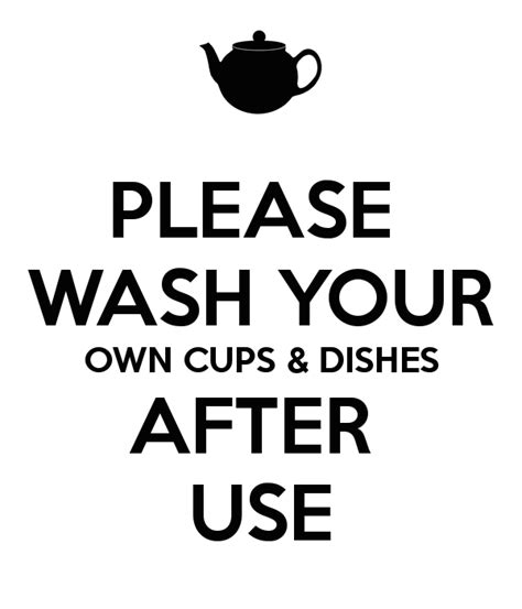 Kitchen Design Rules Please Wash Your Own Cups Amp Dishes After Use Poster 3333