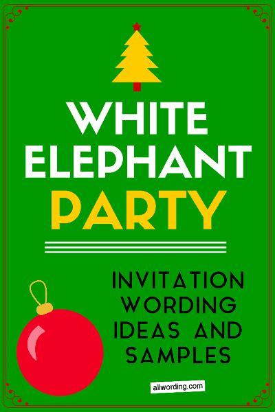 White Elephant Invitation Wording 187 Allwording Com Free White Elephant Invitation Template