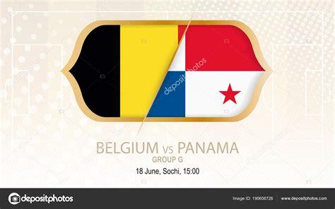 belgium vs panama belgium vs panama g football competition sochi