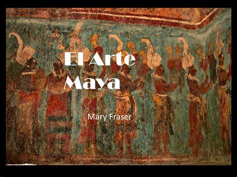 como era el arte de los mayas el arte el arte fraser fraser ppt