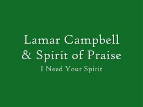 In His Presence There Is Comfort Lyrics by Lamar Cbell I Need Your Spirit Lyrics