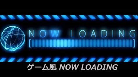 Now Loading 無料 動画素材 ゲーム風 now loading