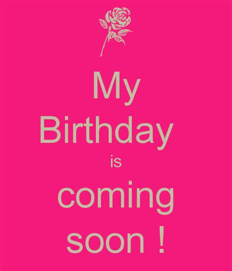 my birthday my birthday is coming soon keep calm and carry on