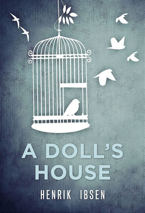 henrik ibsen doll s house a doll s house by henrik ibsen read on glose