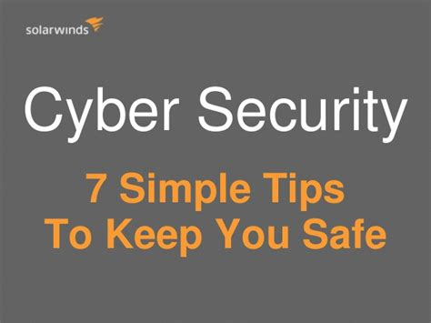 7 Tips On Keeping Your Safe by Cyber Security 7 Simple Tips To Keep You Safe From Hackers