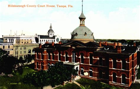 Hillsborough Fl Court Records Florida Memory Hillsborough County Court House Ta