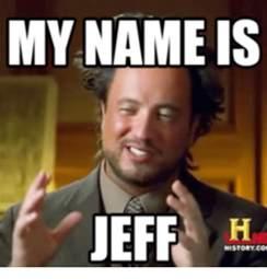 Jeffrey Meme - jeffrey meme jeff meme my names jeff
