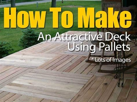 How To Make An Attractive Deck With Pallets