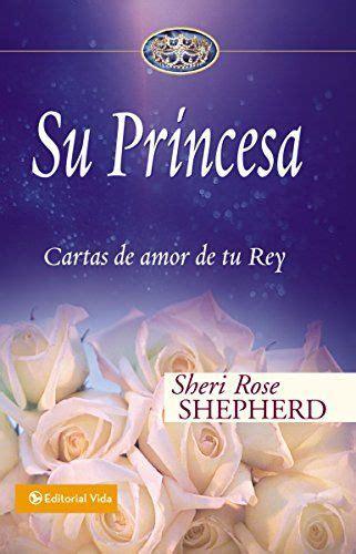 libro falc serie falc spanish su princesa cartas de amor de tu rey su princesa serie spanish edition by shepherd sheri