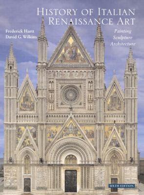 a new history of italian renaissance books history of italian renaissance by frederick hartt