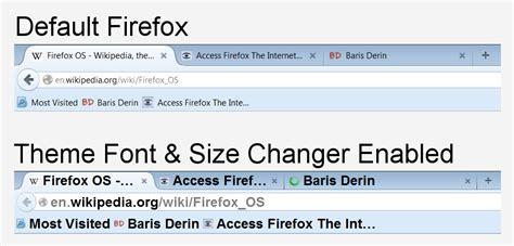 mozilla firefox themes change theme font size changer change the font size and font