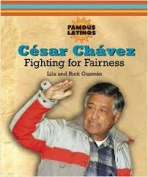cesar chavez picture book cesar chavez fighting for fairness latinos