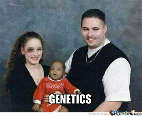 Genetics Meme - genetics by mokoko meme center