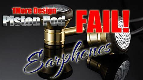 Earphone 1more Pod V3 one more design piston pod earphones review 1more like