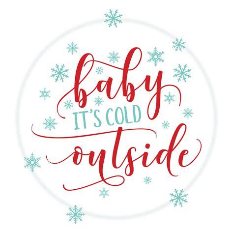 baby it s cold outside baby it s cold outside free printable