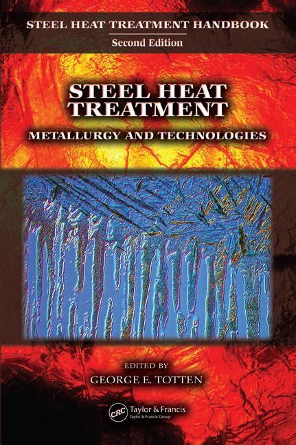 what is heat treatment of steel crc press series steel heat treatment handbook