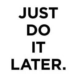 just do it later nike t shirt teepublic