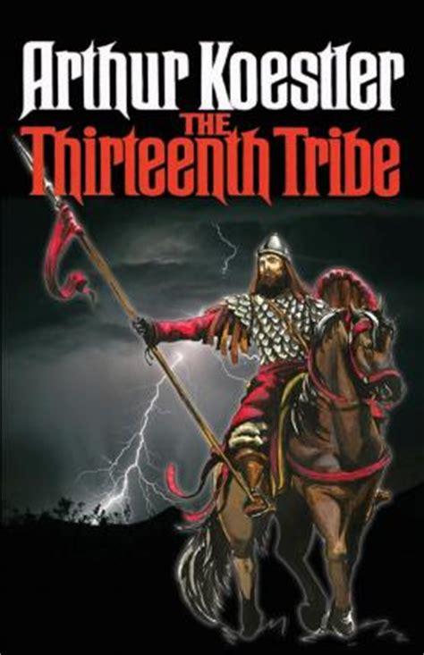 The Thirteenth Tribe the thirteenth tribe by arthur koestler singapore book