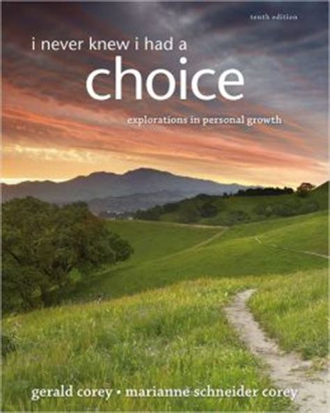 i never knew i had a choice explorations in personal growth i never knew i had a choice explorations in personal