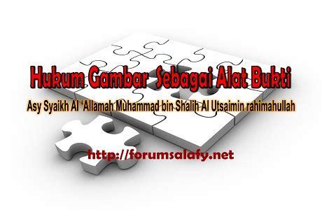hukum gambar sebagai alat bukti forum salafy