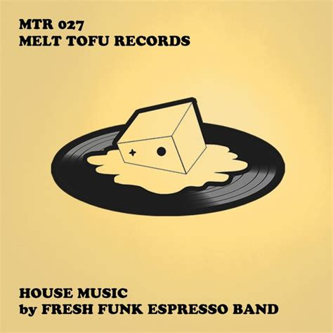 fresh house music fresh funk espresso band house music on traxsource