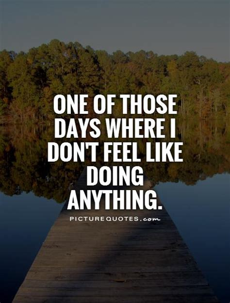 One Of Those Days 2 by Lazy Quotes Quotesgram