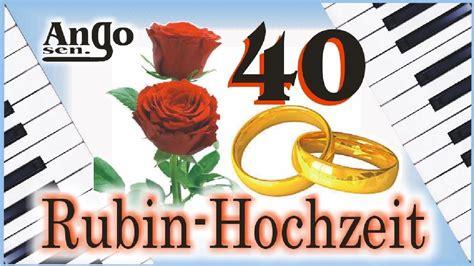 Hochzeit 40 Jahre by Rubin Hochzeit 40 Jahre Ehe Jubil 228 Um Hochzeitslied