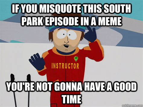 South Park Meme Episode - if you misquote this south park episode in a meme you re