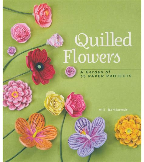 quilling tutorial book quilled flowers projects gardens flower and bouquets