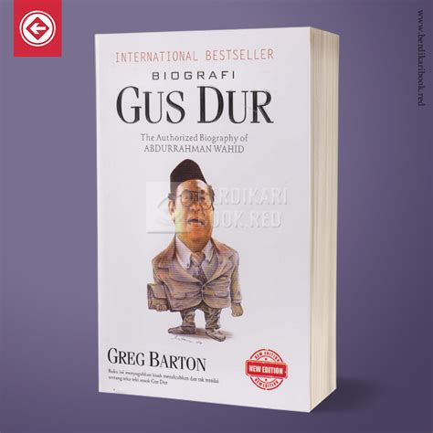 biografi gus dur biografi gus dur the authorized biography of abdurrahman