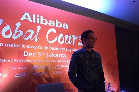 alibaba di indonesia alibaba ukm di indonesia harus siap menghadapi tantangan