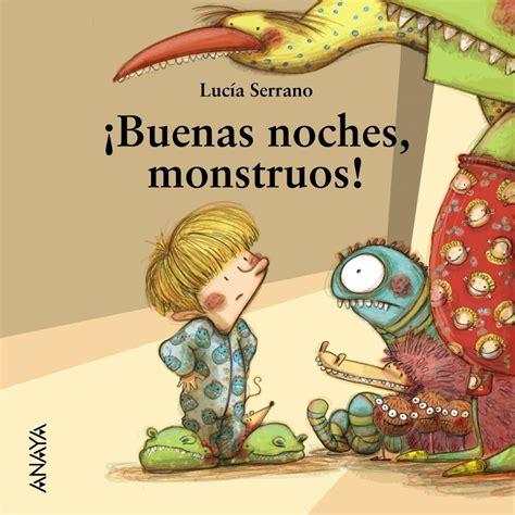 cuentos de buenas noches 8408176110 cuento buenas noches monstruos libros infantiles buenas noches noche y libros