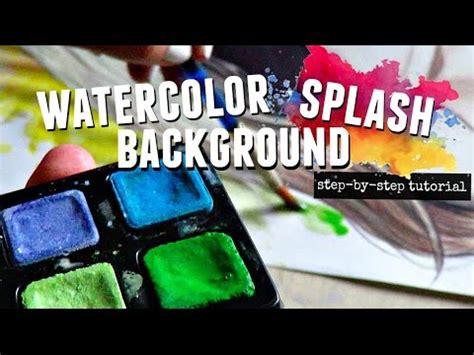 watercolor splash tutorial tutorial how to paint watercolor splash background youtube