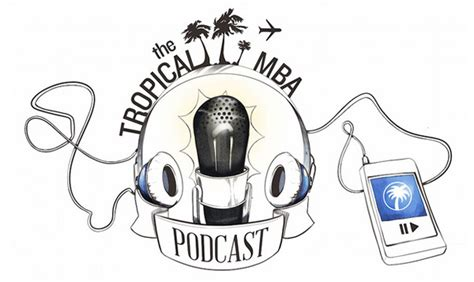 Tropical Mba Podcast by 10 Awesome Podcasts That Will Help You Grow Your