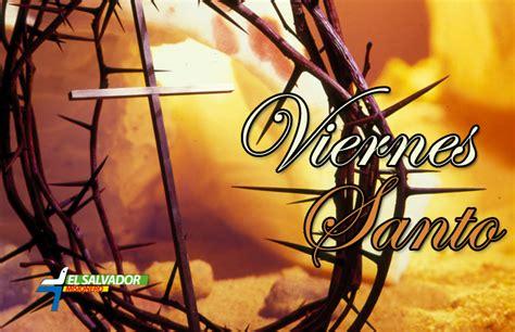 imagenes catolicas viernes santo viernes santo el salvador misionero