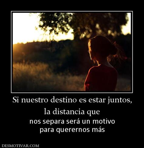 imagenes de amor la distancia no nos separa si nuestro destino es estar juntos la distancia que nos